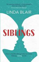 Siblings How to handle sibling rivalry to create strong and loving bonds by Linda Blair