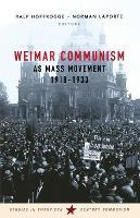 Weimar Communism as Mass Movement 1918-1933 by Norman LaPorte