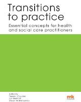 Transitions to practice: Essential concepts for health and social care professions by Teena Clouston