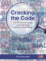 Cracking the Code: A quick reference guide to interpreting patient medical notes by Katie Maddock