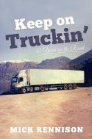 Keep on Truckin' 40 Years on the Road by Mick Rennison