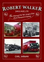 Robert Walker Haulage Ltd The History of the UK's Largest Fork Truck Transport Company by Carl Jarman