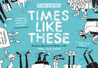 Times Like These Scene & Heard: Graphic Reports of Modern Life by David Ziggy Greene