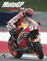 Official MotoGP Season Review 2016 by Carmelo Ezpeleta, Neil Spalding, Mat Oxley