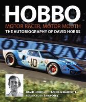 Hobbo : Motor-Racer, Motor Mouth The Autobiography of David Hobbs by David Hobbs