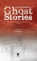 Lincolnshire Ghost Stories by Camilla Zajac