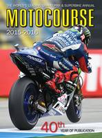 Motocourse 2015 The World's Leading Grand Prix & Superbike Annual by Michael Scott