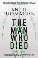 The Man Who Died by Antti Tuomainen