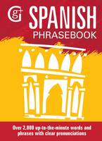 Spanish Phrasebook Over 2000 Up-to-the-Minute Words and Phrases with Clear Pronunciations by Eleanor Abraham