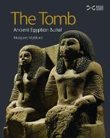 The Tomb Ancient Egyptian Burial by Margaret Todd Maitland