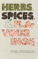 Herbs, Spices and Flavourings by Tom Stobart