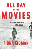 All Day at the Movies by Fiona Kidman
