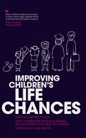 Improving Children's Life Chances by Jonathan Bradshaw, Alison Garnham, Ruth Lister, Mike Shaw