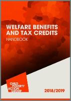 Welfare Benefits and Tax Credits Handbook 2018/2019 by Child Poverty Action Group
