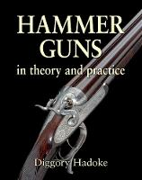 Hammer Guns In Theory and Practice by Diggory Hadoke