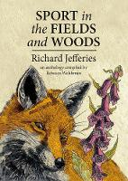 Sport in the Fields and Woods by Richard Jefferies