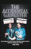 The Accidental Gangster The Krays V The Fewtrells: Battle for Birmingham by David B. Keogh