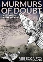 Murmurs of Doubt Twelve Skeptical Graphic Novellas by Rebecca Fox, Robin Ince