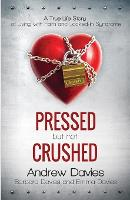 Pressed but Not Crushed by Andrew Davies