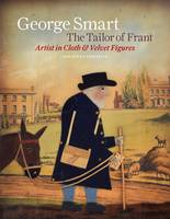 George Smart the Tailor of Frant by Jonathan Christie