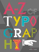 The A-Z of Typography Classification * Anatomy * Toolkit * Attributes by Wilks Wyse