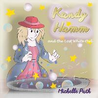 Kandy Hamm and the Lost White Owl by Michelle Path