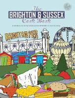 The Brighton & Sussex Cook Book A celebration of the amazing food and drink on our doorstep by Kate Eddison