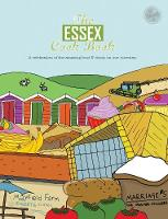 The Essex Cook Book A celebration of the amazing food and drink on our doorstep by Kate Eddison
