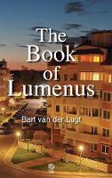The Book of Lumenus by Bart van der Lugt