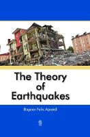 The Theory of Earthquakes by Bogdan Apostol