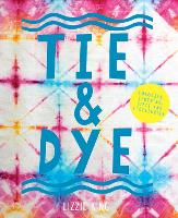 Tie & Dye Colourful clothing, gifts and decorations by Lizzie King