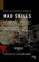 Mad Skills MIDI and Music Technology in the XXth Century by Ryan Diduck