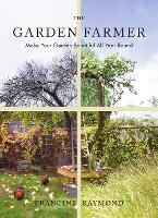 The Garden Farmer by Francine Raymond