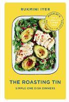The Roasting Tin Simple One Dish Dinners by Rukmini Iyer