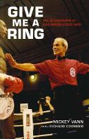 Give Me A Ring The Autobiography of Star Referee Mickey Vann by Mickey Vann, Richard Coomber