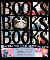 Books! Books! Books! Explore Inside the Greatest Library on Earth by Mick Manning