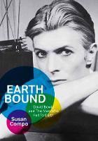 Earthbound David Bowie and the Man Who Fell to Earth by Susan Compo