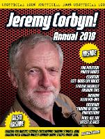 The Unofficial Jeremy Corbyn Annual 2018 by Adam G Goodwin, Dicken Goodwin, Jonathan Parkyn