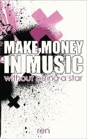 Make Money in Music Without Being a Star by ren
