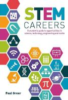 STEM Careers A student's guide to opportunities in science, technology, engineering and maths by Paul Greer