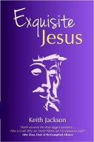 Exquisite Jesus by Keith D. Jackson