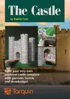 The Castle: Build and Garrison Your Own Castle by Stephen Fryer