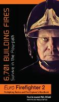 Euro Firefighter 2 6,701 Building Fires: Survive in the Flow-Path by Paul Grimwood