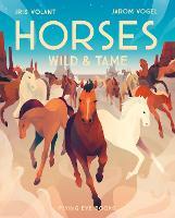 Horses: Wild & Tame by Iris Volant