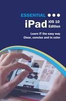 Essential iPad iOS 10 Edition by Kevin Wilson