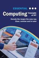 Essential Computing Concepts of ICT by Kevin Wilson