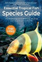 Essential Tropical Fish Species Guide by Anne Finlay