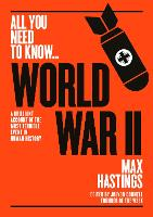 World War Two A graphic account of the greatest and most terrible event in human history by Sir Max Hastings