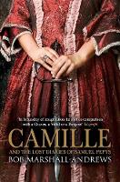 Camille And the Lost Diaries of Samuel Pepys by Bob Marshall-Andrews