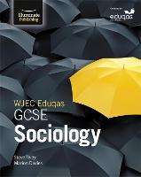 WJEC Eduqas GCSE Sociology: Student Book by Steve Tivey, Marion Davies